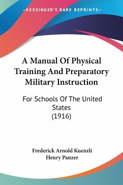 A Manual Of Physical Training And Preparatory Military Instruction