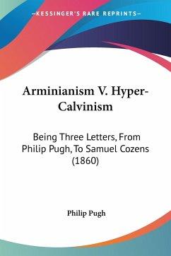 Arminianism V. Hyper-Calvinism