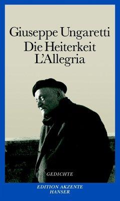 Die Heiterkeit - L'Allegria - Ungaretti, Giuseppe