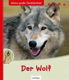Der Wolf / Meine große Tierbibliothek