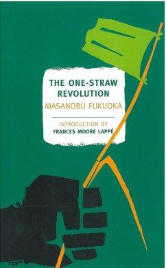 The One-Straw Revolution - Fukuoka, Masanobu
