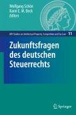 Zukunftsfragen des deutschen Steuerrechts