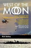 West of the Moon: Early Zululand and a Game Ranger at War in Rhodesia