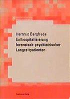 Enthospitalisierung forensisch-psychiatrischer Langzeitpatienten