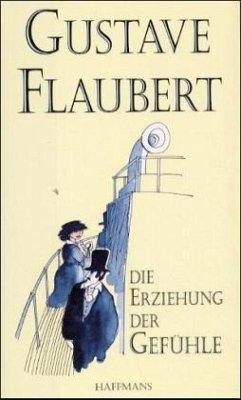 Die Erziehung der Gefühle - Flaubert, Gustave
