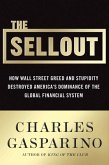 The Sellout: How Three Decades of Wall Street Greed and Government Mismanagement Destroyed the Global Financial System