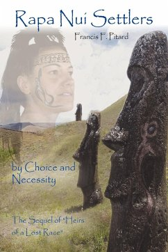 Rapa Nui Settlers: By Choice and Necessity the Sequel of Heirs of a Lost Race