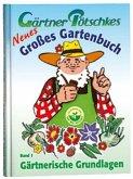 Gärtner Pötschkes Neues Großes Gartenbuch 1