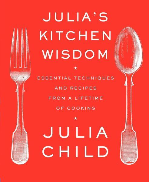 Julia's Kitchen Wisdom - Child, Julia
