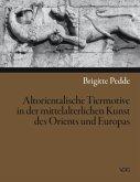Altorientalische Tiermotive in der mittelalterlichen Kunst des Orients und Europas
