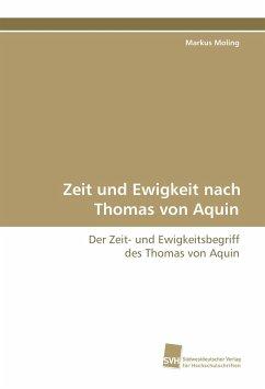 Zeit und Ewigkeit nach Thomas von Aquin - Moling, Markus