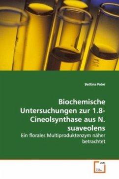 Biochemische Untersuchungen zur 1.8-Cineolsynthase aus N. suaveolens
