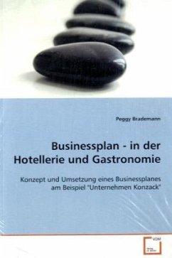 Businessplan - in der Hotellerie und Gastronomie - Brademann, Peggy