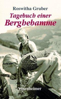 Tagebuch einer Berghebamme - Gruber, Roswitha