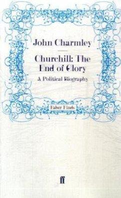 Churchill: The End of Glory - Charmley, John