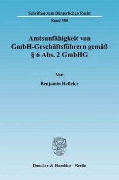 Amtsunfähigkeit von GmbH-Geschäftsführern gemäß § 6 Abs. 2 GmbHG - Heßeler, Benjamin
