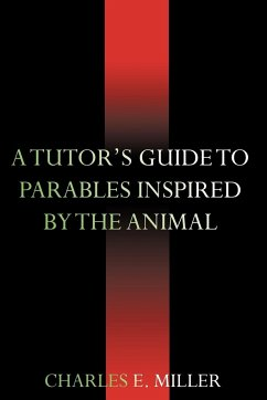 A Tutor's Guide to Parables Inspired by the Animal Kingdom