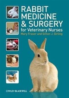 Rabbit Medicine and Surgery for Veterinary Nurses - Fraser, Mary; Girling, Simon