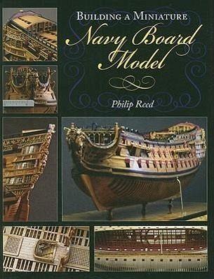 building a miniature navy board model von phillip reed