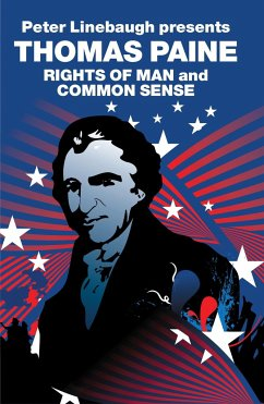 Peter Linebaugh Presents Thomas Paine: Common Sense, Rights of Man and Agrarian Justice - Paine, Thomas