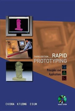 Rapid Prototyping: Principles and Applications (3rd Edition) (with Companion CD-Rom) [With CDROM] - Chua, Chee Kai; Leong, Kah Fai; Lim, Chu Sing