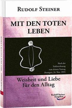 Mit den Toten leben - Steiner, Rudolf