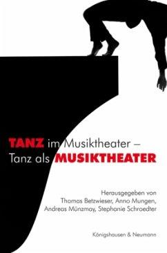 TANZ im Musiktheater - Tanz als MUSIKTHEATER