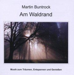 Am Waldrand - Buntrock,Martin