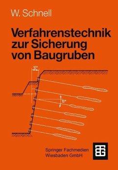 Verfahrenstechnik zur Sicherung von Baugruben - Schnell, Wolfgang