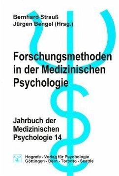 Forschungsmethoden in der Medizinischen Psychologie / Jahrbuch der Medizinischen Psychologie 14 - Strauss, Bernhard; Bengel, Jürgen
