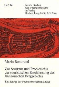 Zur Struktur und Problematik der touristischen Erschliessung des französischen Berggebietes - Bonorand, Mario