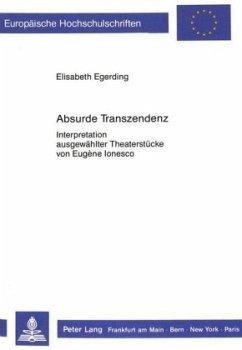 Absurde Transzendenz - Egerding, Elisabeth