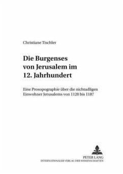 Die Burgenses von Jerusalem im 12. Jahrhundert - Tischler, Christiane