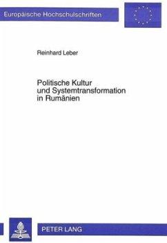 Politische Kultur und Systemtransformation in Rumänien - Leber, Reinhard