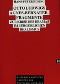 Otto Ludwigs Agnes-Bernauer-Fragmente