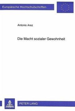 Die Macht sozialer Gewohnheit - Arez, Antonio