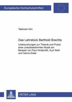 Das Lehrstück Bertolt Brechts - Taekwan Kim