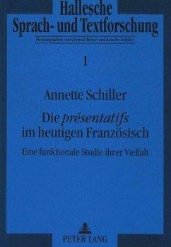 Die «présentatifs» im heutigen Französisch - Schiller, Annette