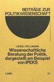 Wissenschaftliche Beratung der Politik, dargestellt am Beispiel von IPEKS