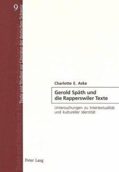 Gerold Späth und die Rapperswiler Texte - Aske, Charlotte E.
