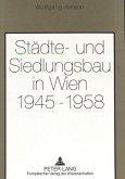 Städte- und Siedlungsbau in Wien 1945-1958