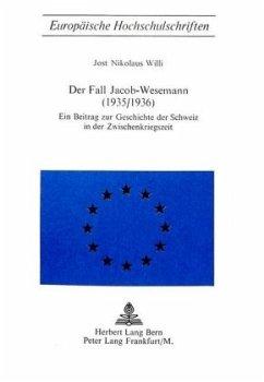 Der Fall Jacob-Wesemann (1935/1936) - Willi-Mosimann, J.