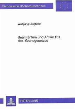 Beamtentum und Artikel 131 des Grundgesetzes - Langhorst, Wolfgang