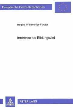 Interesse als Bildungsziel - Wittemöller-Förster, Regina