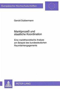 Marktprozeß und staatliche Koordination - Dubbermann, Gerold