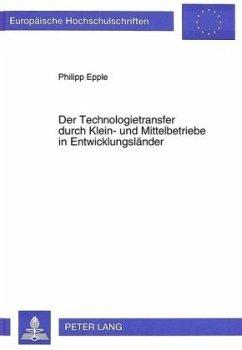 Der Technologietransfer durch Klein- und Mittelbetriebe in Entwicklungsländer - Epple, Philipp