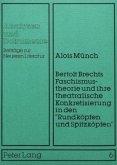 Bertolt Brechts Faschismustheorie und ihre theatralische Konkretisierung in den «Rundköpfen und Spitzköpfen»