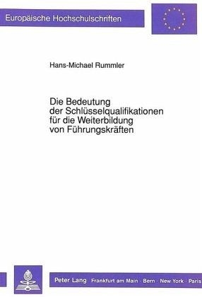 die bedeutung der schlsselqualifikationen fr die weiterbildung von von hans michael rummler fachbuch bcherde - Schlusselqualifikationen Beispiele