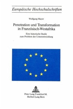 Penetration und Transformation in Französisch-Westafrika - Mayer, Wolfgang
