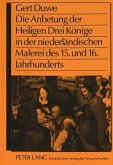 Die Anbetung der Heiligen Drei Könige in der niederländischen Malerei des 15. und 16. Jahrhunderts